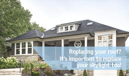 Why Should You Replace Your  VELUX Canada Skylight When You Replace Your Roof